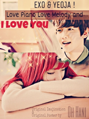 EXO & Yeoja ! (Love Piano Love Melody and I Love You chapter 2)