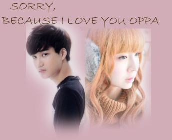Sorry, because I Love You Oppa